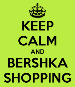 keep-calm-and-bershka-shopping